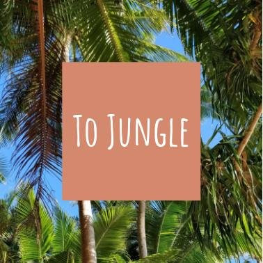 To Jungle
